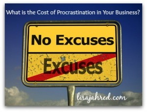 What is the Cost of Procrastination in Your Business?