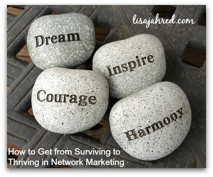 How to Get from Surviving to Thriving in Network Marketing