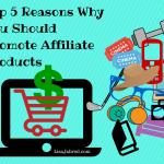 Benefits of Promoting Affiliate Products