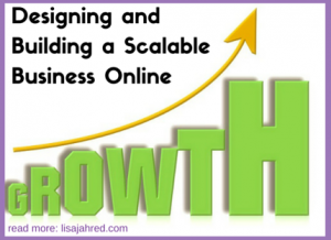 Designing and Building a Scalable Business Online