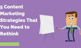 Rethink these 5 content marketing techniques