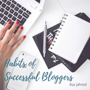 5 Sure Fire Habits of Successful Bloggers