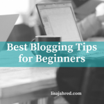 What are the Best Blogging Tips for Beginners?